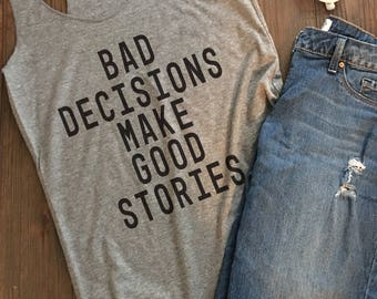 NEW Tank! Bad Decisions Make Good Stories Triblend Racerback Womens Tank Top.