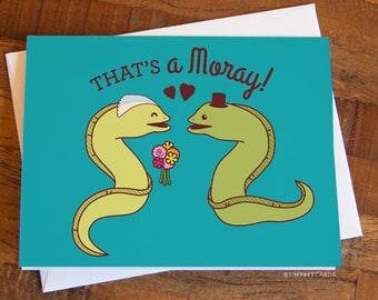 "Funny Wedding Card ""That's A Moray!"" - funny moray eel card, sea life, animal lover card, animal pun card, wedding greeting card, funny card"