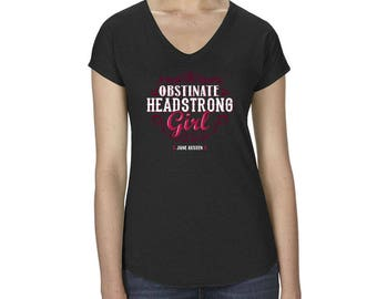 Obstinate Headstrong Girl - Jane Austen Quote - Short Sleeve V Neck Triblend T Shirt