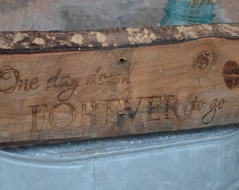 Barn wood with bark-One day down forever to go-Wedding