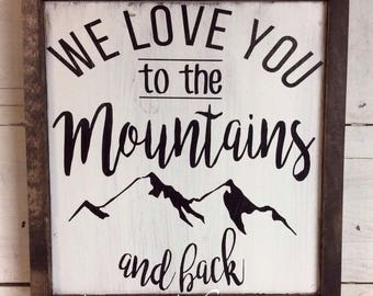 I/we love you to the mountains and back. Woodland themed nursery. Baby shower gift. The mountains are calling. Nursery decor.