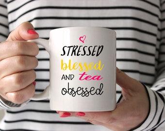 Stressed, Blessed and Tea Obsessed/Mug