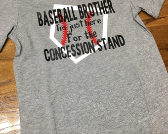 Baseball Brother shirt - I'm just here for the concession stand- brother shirt