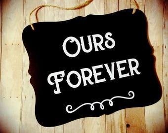 Ours Forever - Photo Prop - Adoption - Newborn Baby Sign - Adoption Sign - Newborn Announcement - Adoption Announcement