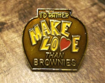 I'd Rather Make Love Than Brownies - Enamel Pin for Trucker Cap, Lapel Pin, Snapback Cap Pinback, Outlaw Country,  Redneck pins for women