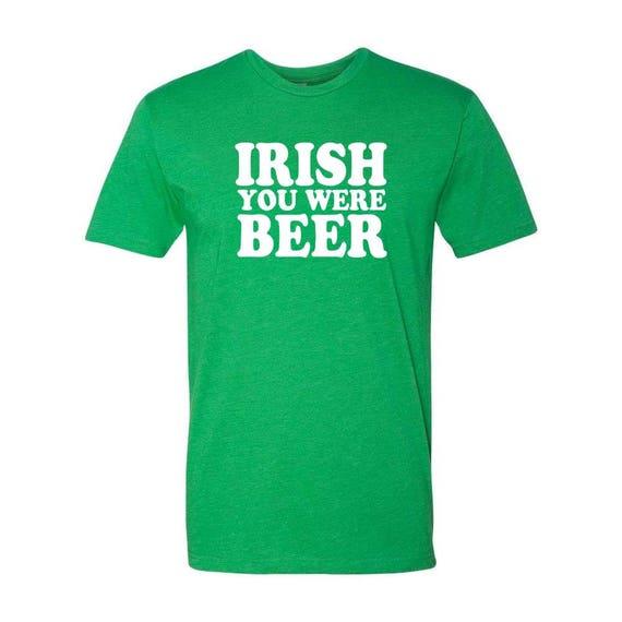 St Patricks Day Shirt Mens, St Patricks Day Shirt, Funny St Patricks Day Shirt, Irish You Were Beer, Irish Shirt, Green Shirt for Men