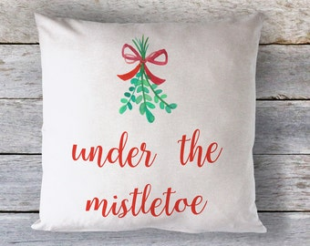 Under the Mistletoe Christmas Throw Pillow - Decorative Pillow - Holiday Decor - Christmas Decorations - Mistletoe Decoration - Winter Decor