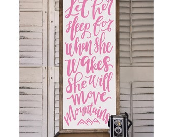 Let her sleep for when she wakes she will move mountains - Wood Framed Sign - Farmhouse style - kids room decor