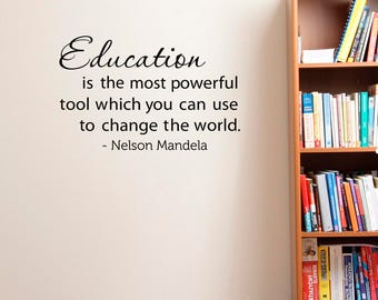 Nelson Mandela Quote Education Is The Most Powerful Tool Wall Decals Education Quotes Learning Classroom Vinyl Wall Decal Teacher Gifts Q305