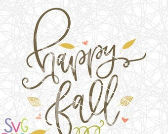 Happy Fall SVG File, Autumn, Leaves, Handlettered SVG Cutting File for Cricut or Silhouette, Digital Download Art, svg eps dxf png files