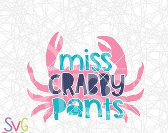 Miss Crabby Pants SVG, Crab, Ocean, Beach, Girl, Grumpy, Kids, Baby, Cute, DXF, Cut File, Original, Cricut & Silhouette Compatible Design