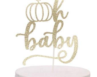 Pumpkin Oh Baby Cake Topper - Little Pumpkin Cake Topper - Fall Baby Shower - Gender Reveal Cake Topper - Little Pumpkin Baby Shower