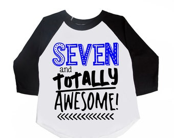 Seven and Totally Awesome Birthday Shirt - Unisex Kids Shirts - Seven - 7th Birthday - Birthday Boy Shirts - Birthday Girl Shirts - Birthday