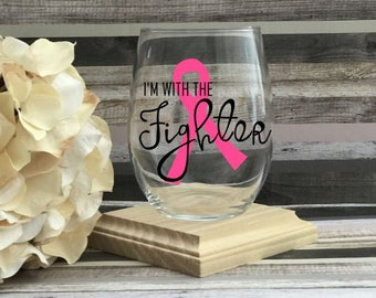 Breast Cancer Survivor, Im With The Fighter, Breast Cancer Gift, Breast Cancer Awareness Month, Breast Cancer Wine Glass, Pink Ribbon Gift