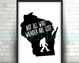 WISCONSIN State Sasquatch File, Digital Instant Download, Svg, Png, Dxf, WI State, Not All Who Wander Are Lost, Midwest, Wisconsin Digital