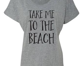 Take Me To The Beach Shirt Women's Dolman Top Southern Element Apparel Shirt For Leggings