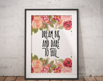 Encouragement Gift Dream Big and Dare to Fail | Follow Your Dreams, Achieve Quotes, Dream Big Quote, Printable Poster, Inspiring Saying