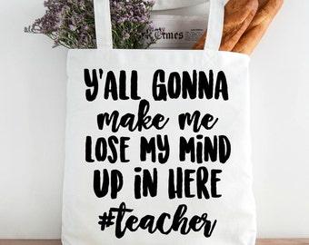 Funny Teacher Lesson Plan Bag, Y'all Gonna Make me Lose My Mind, Teacher Bag