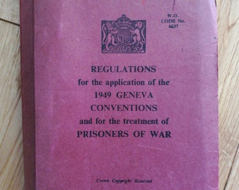 Vintage British Military Edition Regulations For The Application Of The 1949 Geneva Conventions And For The Treatment Of Prisoners Of War