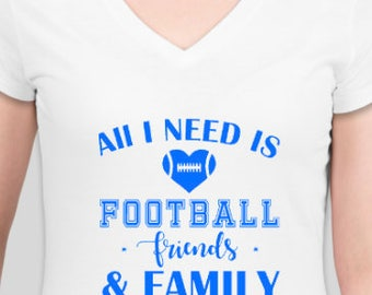 All I need is Football Woman's Shirt
