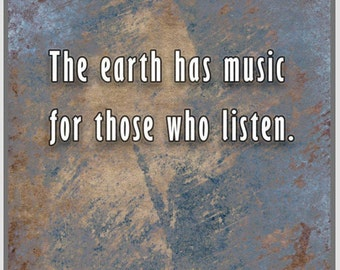 Inspirational quote, Earth & Music - The earth has music for those who listen, poster, wallart digital Download printable art, gift idea