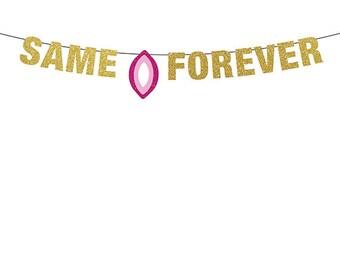 Same Vagina Forever Banner, Bachelorette Banner, Bachelor Banner, Lesbian Banner, Wedding Shower Decor, XRated Decor, Lesbian Bachelorette