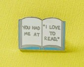 "SALE* You Had Me At ""I Love To Read"" Enamel Pin // Bibliophile, geeky romantic gift, books, book pin"