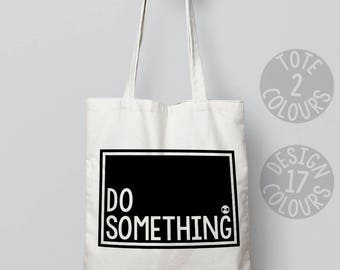 Do something cotton tote bag, book bag, personalised gift for women, activist, nasty woman, motivation, feminist af, fight like a girl