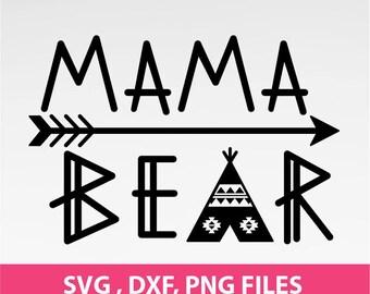 "Mama Bear SVG, Teepee Svg, Arrow svg, Be Brave svg, Camper svg, DXF, PNG Formats,  8.5x11"" sheet,  Printable 0025"
