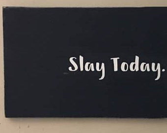 Slay Today/Funny dorm room decor/Office Decor/Decorating for Teen/Funny and inspirational Decor/gift for college student/christmas gift