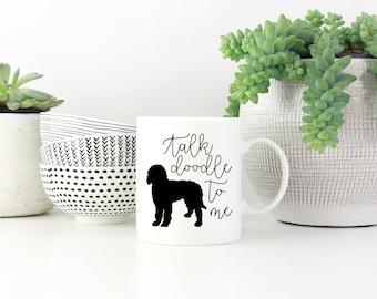 Doodle Mug, Talk Doodle To Me, Funny Mug, Goldendoodle, Labradoodle, Dog Mom, Dog Dad, Gift, Doodle Gift, Coffee Mug, New Dog, Custom Mug