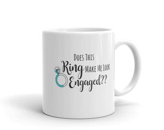 Does This Ring Make Me Look Engaged, Bride To Be, Bachelorette Gift Ideas, Bride Gifts, Bride To Be Gifts, Bridal Shower Gifts For The Bride