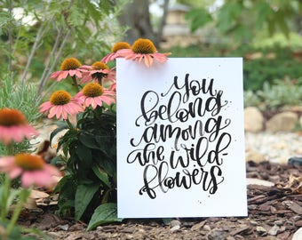 Instant Download - You belong among the wildflowers - Watercolor Quote Calligraphy Art Print
