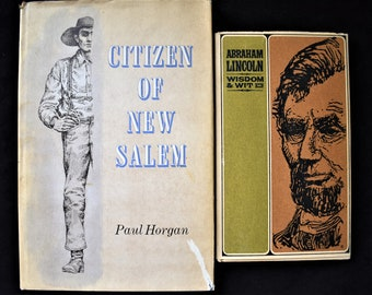 Vintage Abraham Lincoln Books Citizen of New Salem Paul Horgan, Wisdom and Wit US Presidential American Civil War History Book