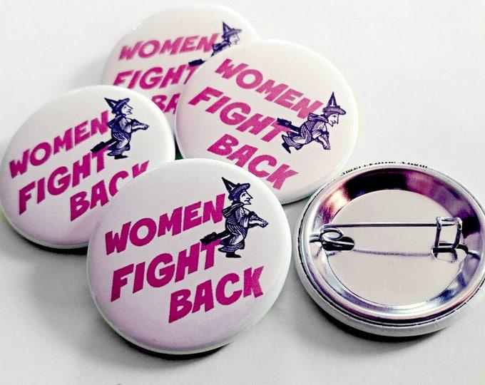 Women Fight Back. Feminist button. Liza Cowan Design