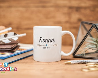 Nonna 2018, Nonna Est 2018, Nonna Mug,ift for New Nonna , Baby Shower Gift, New Baby Gift, Nonna Est 2018 Mug, Pregnancy Reveal, MD6