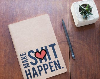 Make S * it happen. – Notebook, Kraft paper