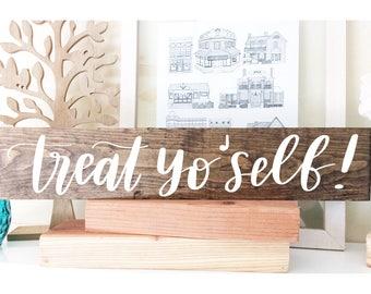 Treat yo self! - Wood Wedding Sign - Dessert Bar Sign - Rustic Wood Sign - 18 inch Handpainted