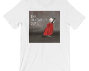 "Unisex - The Handmaid's Tale punny shirt ""The Handmaid's Quail"" - Short-Sleeve T-Shirt"