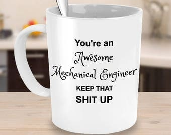 Mechanical Engineer Nerdy Mugs - You're awesome - Funny Engineering Present Cup