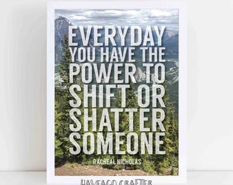 Commissioned design for Jo.  Shift or shatter inspirational quote - instant download