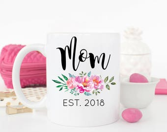 Mom Est 2018 Mug, Mom Mug, Gift for Mom, Pregnancy Reveal, Pregnancy Announcement, Baby Shower Gift, Mom Pregnancy Reveal, Mother's Day Gift