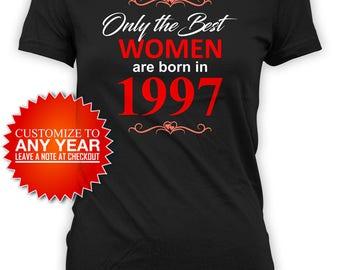 21st Birthday T Shirt Personalized Shirt Custom Birthday Gift Ideas For Her Bday TShirt The Best Women Are Born In 1997 Birthday Tee - BG482