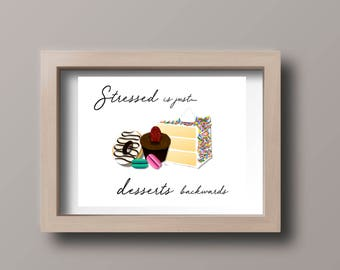Stressed is Just Desserts Backwards...PRINTABLE Poster 8x11 DOWNLOADABLE, Art Decor, Humor, Inspirational