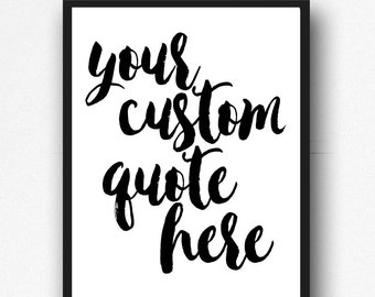 Your Quote Here, Custom Art , Custom Wall Art, Custom. Custom Script Quote, Create your quote, Custom wall decor, 24x30,16x20,8x10