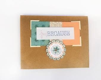 Handmade Card - Just Because