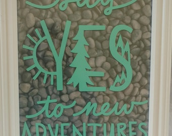 Say Yes to new Adventures *Reserved Custom*