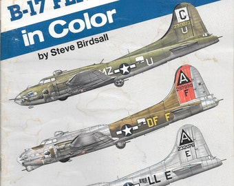 Fighting Colors B-17 Flying Fortress in Color Squadron Signal by Steve Birdsall