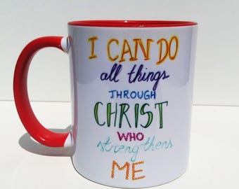 I Can Do All Things Trough Christ Who Strenghtens Me, Christian Coffee Mug, Christian Mug, Christian Cup, Christian Gift, Bible Verse Mug