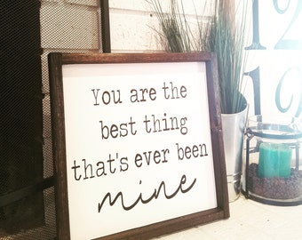 You are the best thing that has ever been mine, Song lyric sign, Taylor Swift sign, Bedroom decor, wedding gift, anniversary gift, wood sign